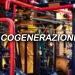 Cogenerazione: cos'è e quali incentivi sono previsti?